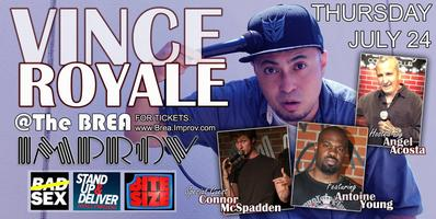 Vince Royale (MTV, Vh1, Bad Sex) Brea Improv 7/24 at...