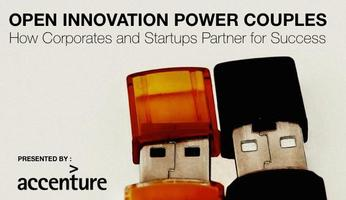 Open Innovation Power Couple Panel: How Corporates and...
