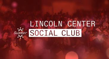 Lincoln Center Social Club Happy Hour- July 31