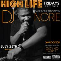 HighLife Fridays FEAT DJ NORIE & DJ AMANDA BLAZE