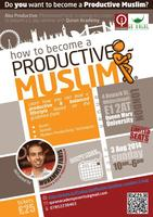 How to Become A Productive Muslim |  LONDON