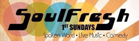 SoulFresh 1st Sundays: Spoken Word. Live Music. Comedy.