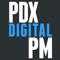 PDX Digital PM August Meetup
