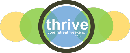 """THRIVE 2014"" CORE RETREAT"