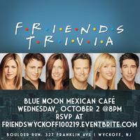 Friends Trivia - Wyckoff, NJ