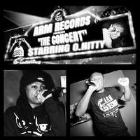 """A.R.M. RECORDS Presents """"THE CONCERT"""" STARRING O.NITTY..."""