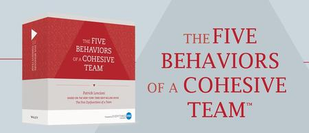 The Five Behaviors of a Cohesive Team FREE Executive...