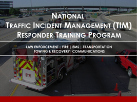 National Traffic Incident Managment (TIM) Responder...