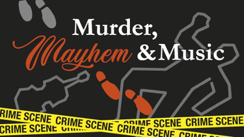 Murder, Mayhem and Music! A Fundraiser to Benefit the...
