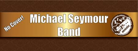8/8 - Michael Seymour Band