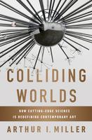 Colliding Worlds: How Cutting-Edge Science is...