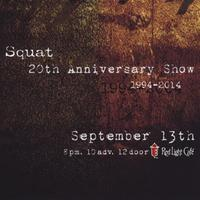SQUAT 20th Anniversary Show