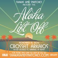 Shakas & Snatches: The Aloha Lift-Off