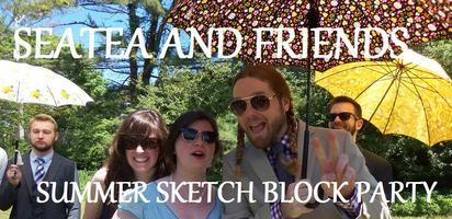 Sea Tea and Friends Summer Sketch Block Party!