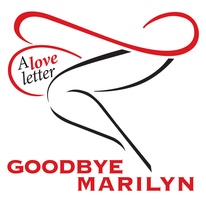 Goodbye Marilyn - A Love Letter