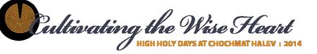 Chochmat HaLev High Holy Days 2014 / 5775