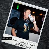 DJ Method at Bruno's | Friday August 22nd