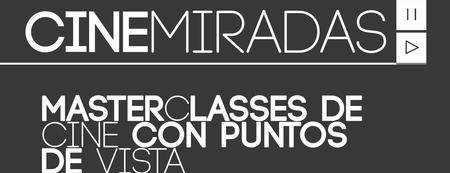 CINEMIRADAS - MasterClasses de Cine con Puntos de Vista