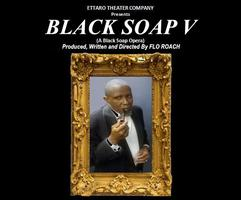 Flo Roach's BLACK SOAP V - August 1, 2 & 3