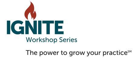 IGNITE Workshop: Proven Ways to Find New Patients...