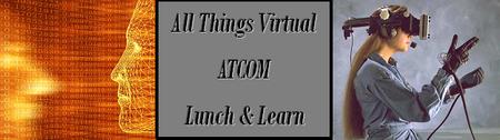 "ATCOM's ""All things Virtual"" Lunch & Learn CLT Dec 5th..."