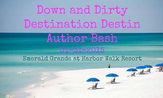 Down and Dirty Destination Destin Author Bash
