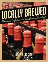 Locally Brewed: Featuring Two Brothers, Piece,...