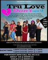 TRU LOVE DON'T HURT- GOSPEL STAGE PLAY / COVINGTON,LA....
