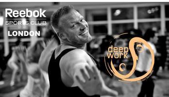 deepWORK™ - Reebok Sports Club London