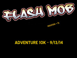Flash Mob Adventure 10K