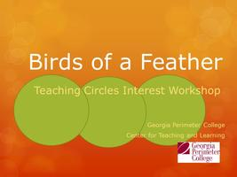 Birds of a Feather:  Teaching Circles Interest Workshop