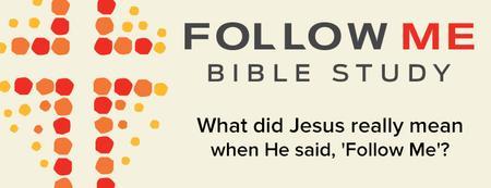 """""""Follow Me"""" Discipleship Class"""