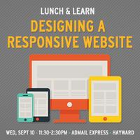 Lunch & Learn: Designing a Responsive Website - Hayward