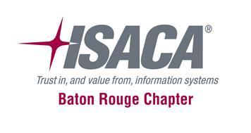 ISACA Baton Rouge Chapter Meeting: Cyber Security