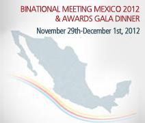 Binational Meeting & Awards Gala Dinner-Mexico 2012