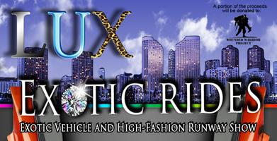 LUX Exotic Rides + Exotic Vehicle Show and High-Style...