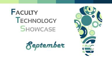 September Faculty Technology Showcase