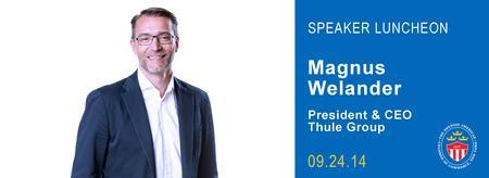 Speaker Luncheon featuring Magnus Welander, President...