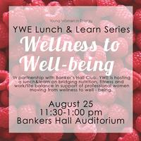 From Wellness to Well-being: YWE Lunch and Learn Series