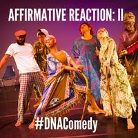 AFFIRMATIVE REACTION II: A Dance Comedy Show!