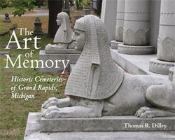 The Art of Memory with Thomas R. Dilley - Cemetery...