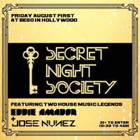 Secret Night Society ft. Eddie Amador + Jose Nunez...