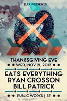 Eats Everything, Ryan Crosson & Bill Patrick - TICKETS...