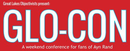 GLOCon 2014 - Great Lakes Objectivists Mini-Conference...