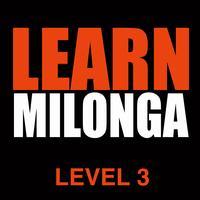 Learn Milonga - LEVEL 3