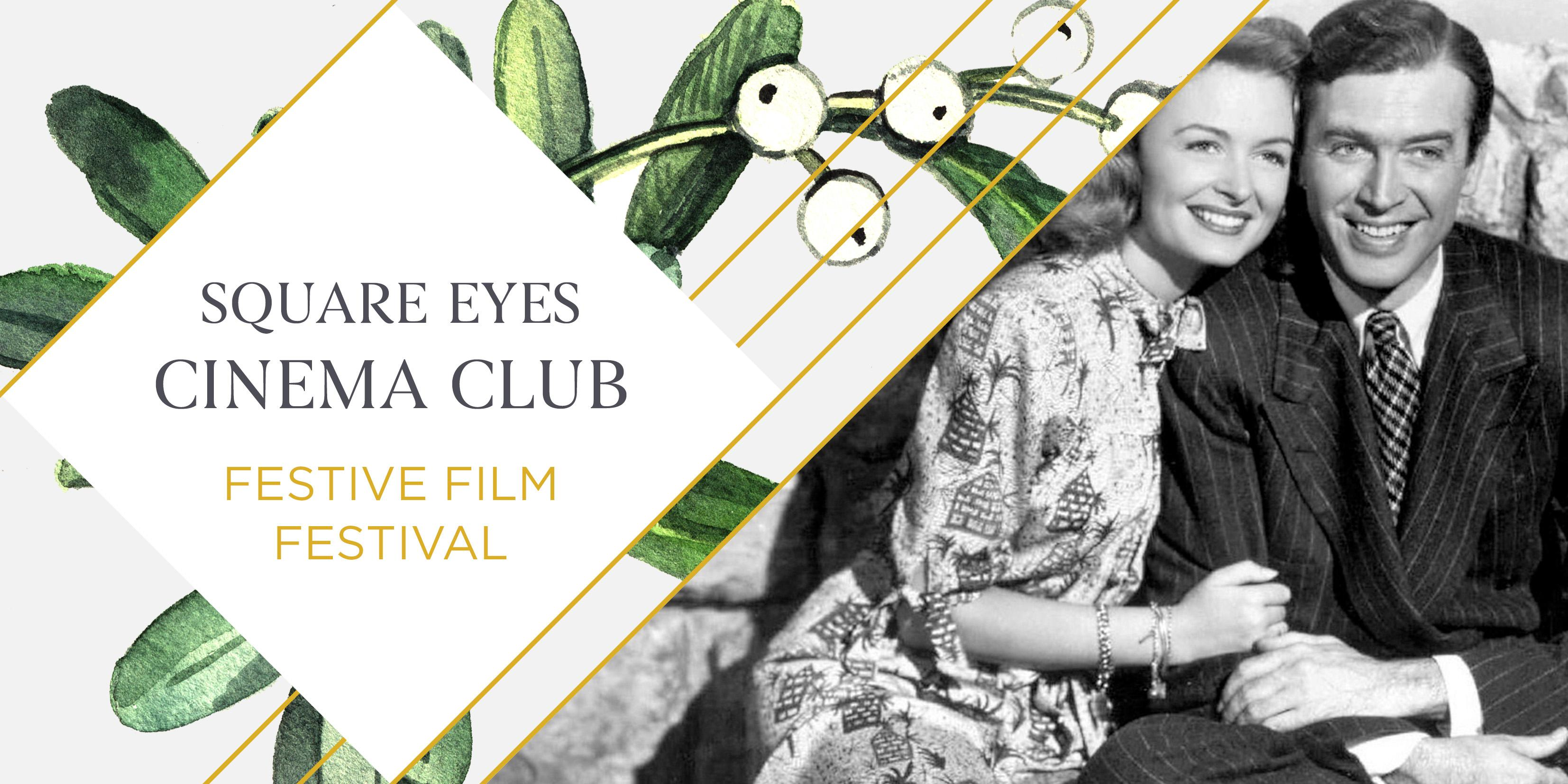 SOLD OUT - Festive Square Eyes Cinema Club - It's A Wonderful Life