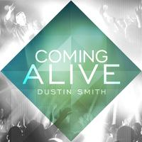 Dustin Smith Coming Alive CD release