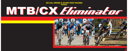 SoCalXCE #3: MTB and CX Eliminator & Dual in the Dirt:...