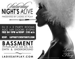 Saturday NIGHT'S Alive presented by Ladies at Play