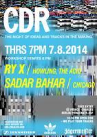 CDR Berlin with RY X (The Acid, Howling) + SADAR BAHAR...